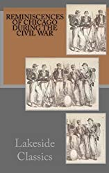 Reminiscences of Chicago during the Civil War by Lakeside Classics (2012-02-01)