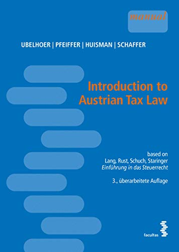 Introduction to Austrian Tax Law - based on Lang, Rust, Schuch, Staringer: Einführung in das Steuerrecht - Körperschaftsteuer-e&e