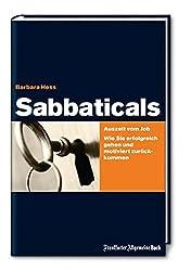 Sabbaticals: Auszeit vom Job. Wie Sie erfolgreich gehen und motiviert zurückkommen