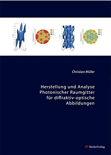 Herstellung und Analyse Photonischer Raumgitter für diffraktiv-optische Abbildungen