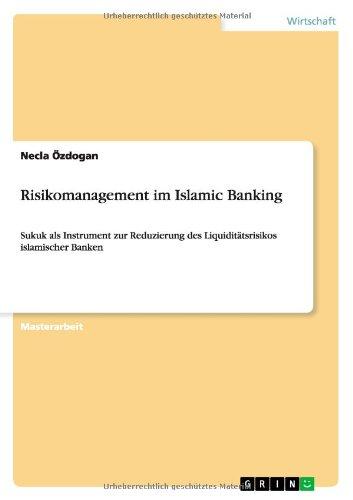 Risikomanagement im Islamic Banking: Sukuk als Instrument zur Reduzierung des Liquiditätsrisikos islamischer Banken