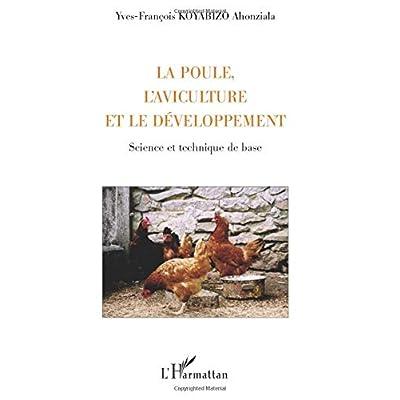 La poule, l'aviculture et le développement: Science et technique de base