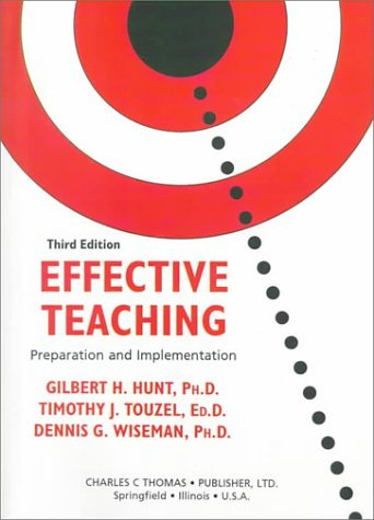 Effective Teaching: Preparation and Implementation by Gilbert H. Hunt (1999-08-05)