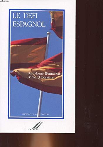 Le défi espagnol par Bartolomé Bennassar, Bernard Bessière (Broché)
