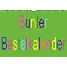 Bunter Bastelkalender (Wandkalender immerwährend DIN A3 quer): Kreative Ideen eigenständig umsetzen (Monatskalender, 14 Seiten) (CALVENDO Hobbys)