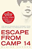 Escape from Camp 14: One man's remarkable odyssey from North Korea to freedom in the West by Blaine Harden (2015-07-30) bei Amazon kaufen
