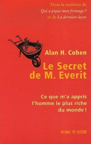 Le Secret de M. Everit : Ce que m'a appris l'homme le plus riche du monde !