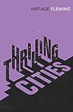 Thrilling Cities (Vintage Classics)