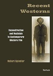 Recent Westerns: Deconstruction and Nostalgia in Contemporary Western Film (Livre en allemand)