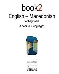 Book2 English - Macedonian: A Book In 2 Languages For Beginners by Johannes Schumann (2008-10-23)