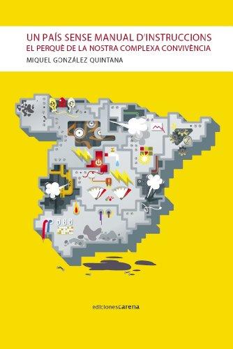 Un país sense manual d'instruccions: El perquè de la nostra complexa convivència por Miquel González Quintana