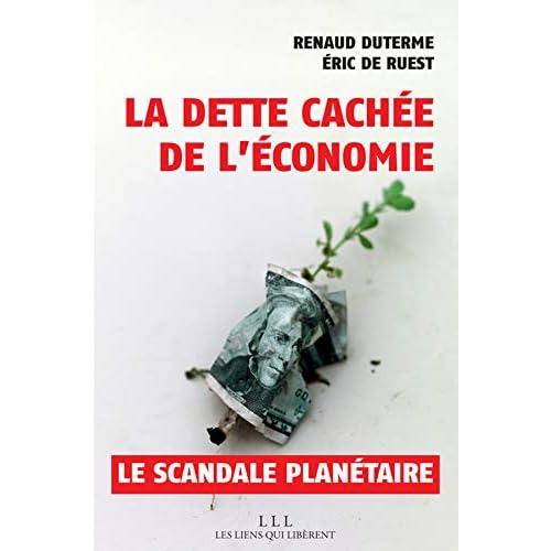 La dette cachée de l'économie, le scandale planétaire