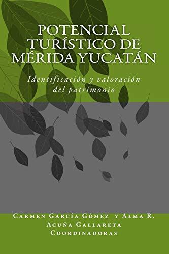 Potencial turistico en comunidades de Merida Yucatan: Identificacion y valoracion del patrimonio