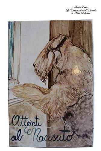 Maiolica artistica Personalizzata dipinta a mano Attenti al cane dimensioni 20 x 30 centimetri Pezzo Unico Dipinta a Mano Produzione propria Le Ceramiche del Castello