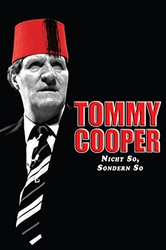 Tommy Cooper: Nicht So, Sondern So