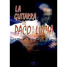 La Guitarra de Paco de Lucia: Gitarre. Spielbuch.
