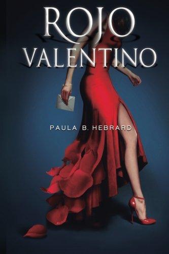 Descargar Libro Rojo Valentino: Volume 1 de Paula B. Hebrard