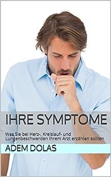 Ihre Symptome: Was Sie Bei Herz-, Kreislauf- Und Lungenbeschwerden Ihrem Arzt Erzählen Sollten por Adem Dolas epub