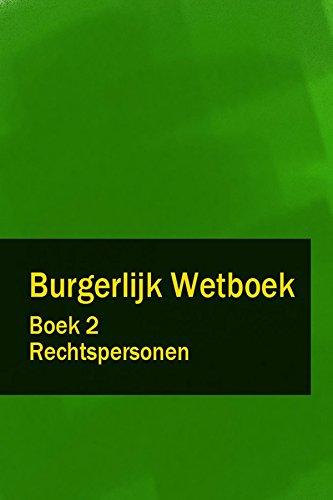 Burgerlijk Wetboek Boek 2 - BW Rechtspersonen (Dutch Edition)