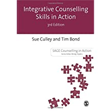 Integrative Counselling Skills in Action (Counselling in Action series) (Sage Counselling in Action)