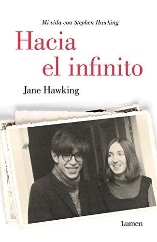 Hacia el infinito. Mi vida con Stephen Hawking (LUMEN) por Jane Hawking