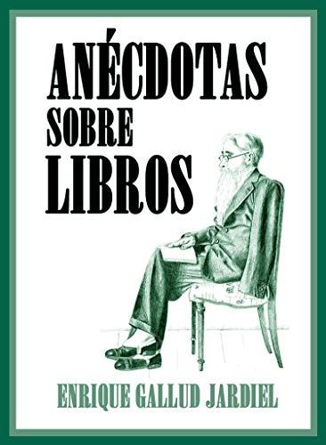 Anécdotas Sobre Libros por Enrique Gallud Jardiel