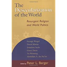 The Desecularization of the World: Resurgent Religion and World Politics by Unknown(1999-07-16)