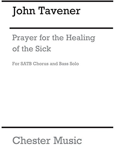John Tavener: Prayer For The Healing Of The Sick. Partitions pour Basse/SATB