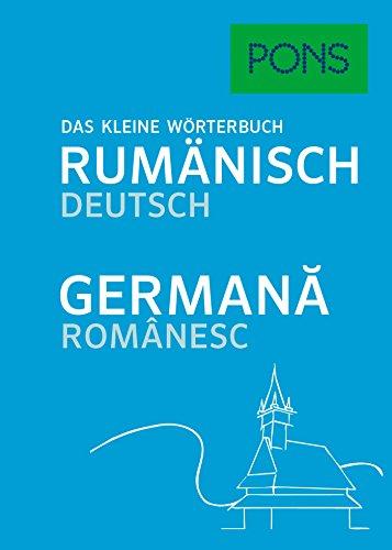 PONS Das kleine Wörterbuch Rumänisch. Rumänisch-Deutsch/Germană-Românesc