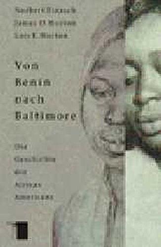 Von Benin nach Baltimore. Die Geschichte der African Americans