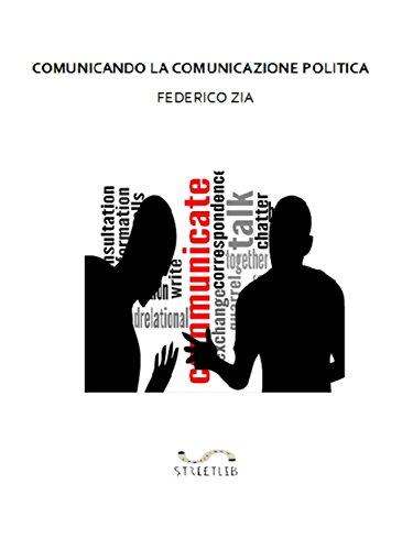 Comunicando la Comunicazione Politica (Italian Edition) por Federico Zia