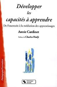 Développer les capacités à apprendre par Annie Cardinet