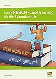 Das FRESCH-Lesetraining für die Sekundarstufe: Lesegeschwindigkeit steigern - Leseflüssigkeit verbessern - sinnentnehmendes Lesen trainieren (5. bis 7. Klasse) (Fit trotz LRS - Sekundarstufe)
