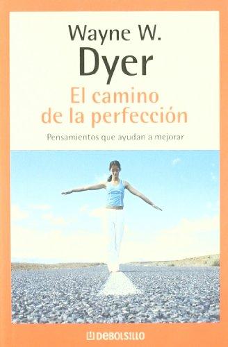 Descargar Libro El camino de perfección (AUTOAYUDA) de Wayne W. Dyer
