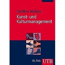 Kunst- und Kulturmanagement: Eine Einführung