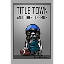 Title Town (and other tangents) (English Edition)