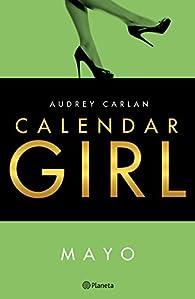 Calendar Girl. Mayo par Audrey Carlan