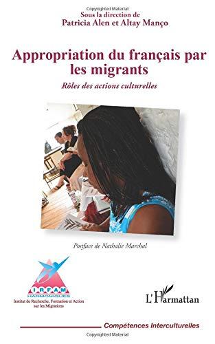 Appropriation du Français par les Migrants Role des Actions Culturelles
