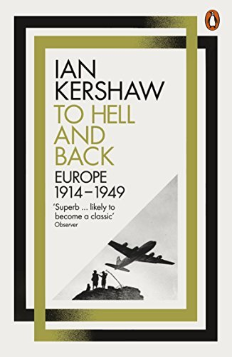 To Hell and Back: Europe, 1914-1949 by Ian Kershaw(2016-07-26) Kershaw 7