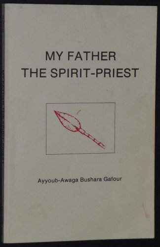 My Father the Spirit-priest: Religion and Social Organization in the Amaa Tribe (South-western Sudan) (African Studies)