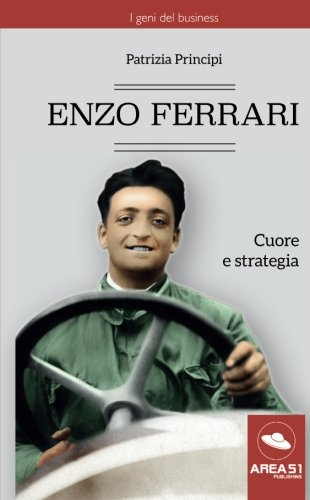 Enzo Ferrari: Cuore E Strategia