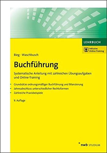 Buchführung: Systematische Anleitung mit zahlreichen Übungsaufgaben und Online-Training. Grundsätze ordnungsmäßiger Buchführung und Bilanzierung. ... (NWB Studium Betriebswirtschaft)