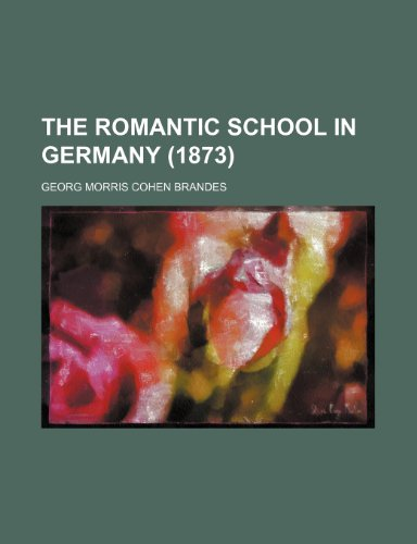 The Romantic School in Germany (1873)