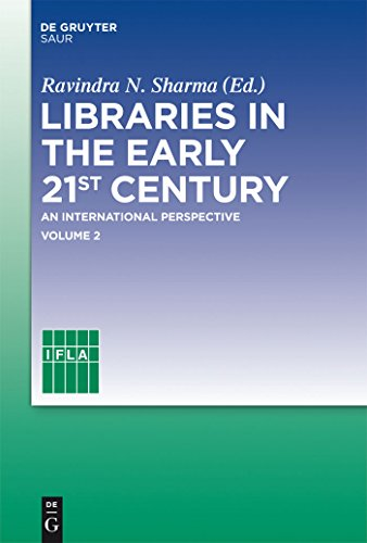 Libraries in the early 21st century, volume 2: An international perspective (English Edition)