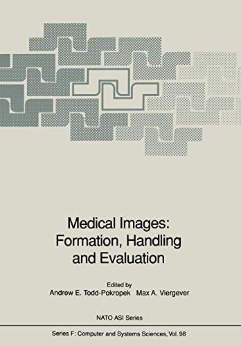 Medical Images: Formation, Handling and Evaluation (Nato ASI Series (closed) / Nato ASI Subseries F: (closed))