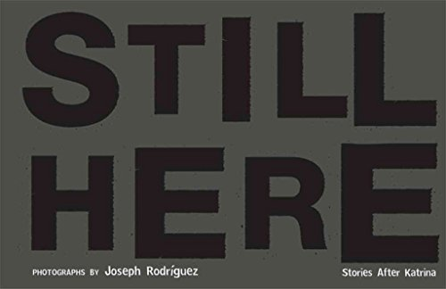 [(Still Here : Stories After Katrina)] [By (author) Joseph Rodriguez] published on (October, 2008)
