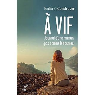A vif, journal d'une maman pas comme les autres (SPIRITUALITE) (French Edition)