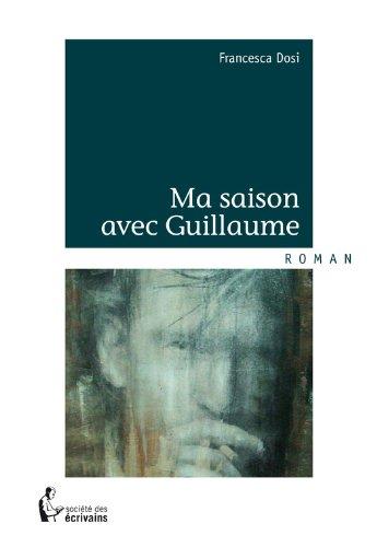 Livres gratuits Ma saison avec Guillaume pdf, epub ebook