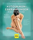 Autoimmunerkrankungen den Griff