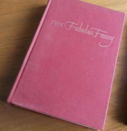 The Fabulous Fanny; the Story of Fanny Brice (Knopf Fabulous)